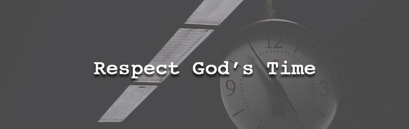 Respect God's Time