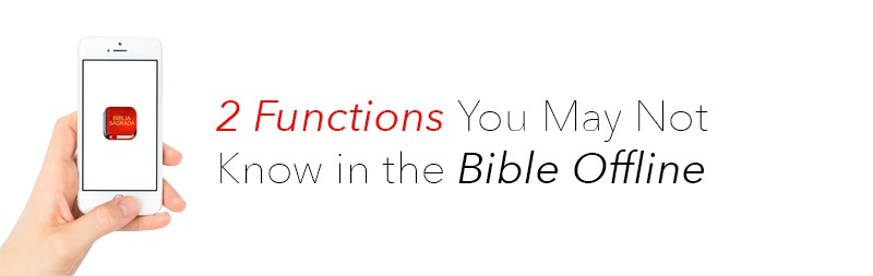 2 Features You May Not Know in the Bible Offline