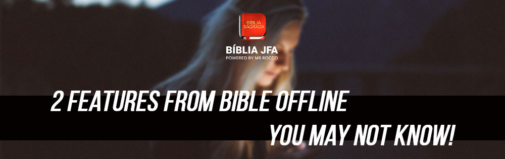 2 Features from Bible Offline you may not know!