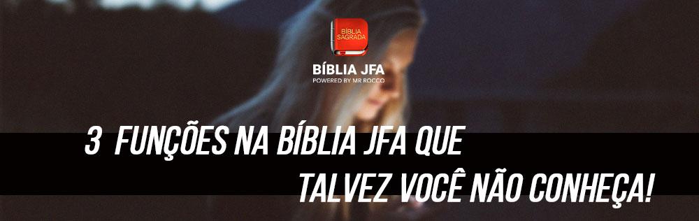 3 Funções da Bíblia JFA que talvez você não conheça!