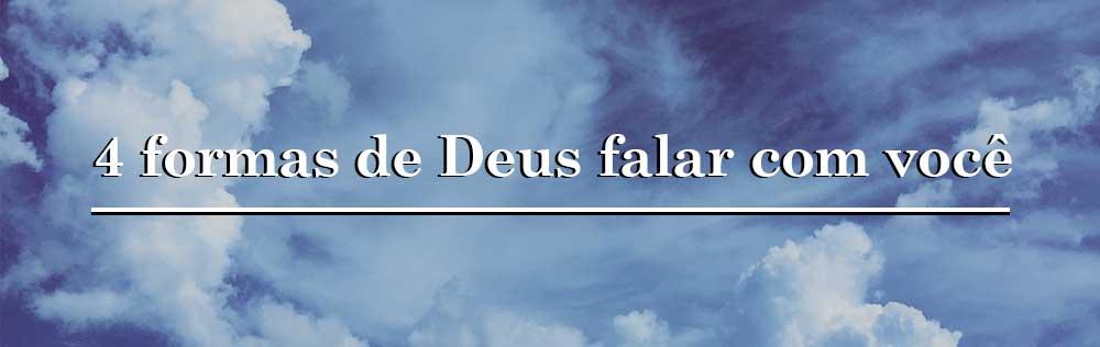 4 formas de Deus falar com você