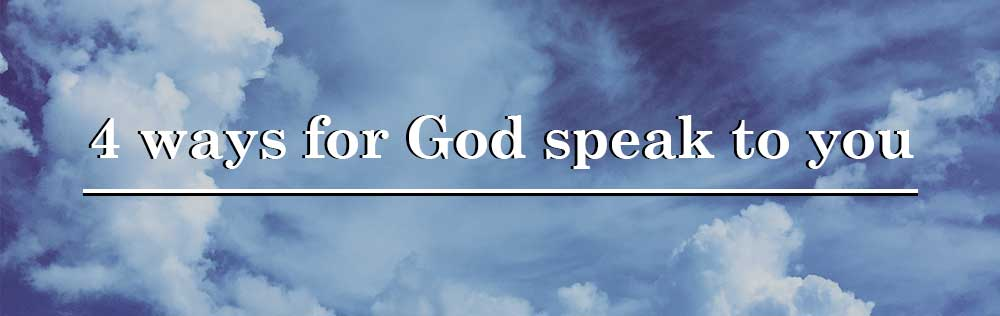 4 ways for God speak to you