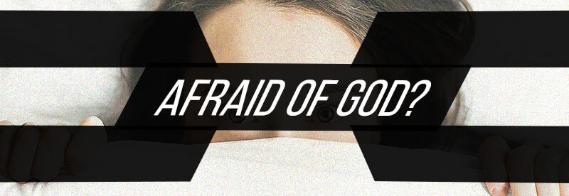 Afraid of God?