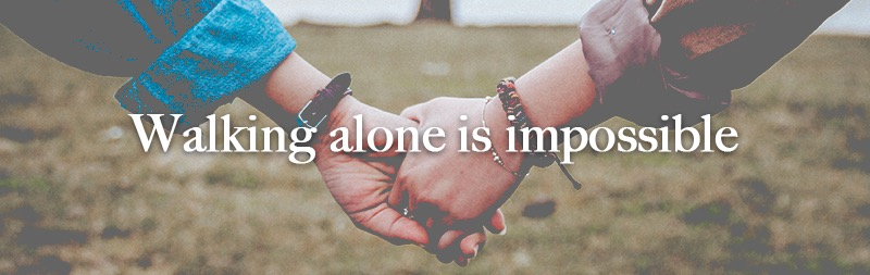 Walking alone is impossible