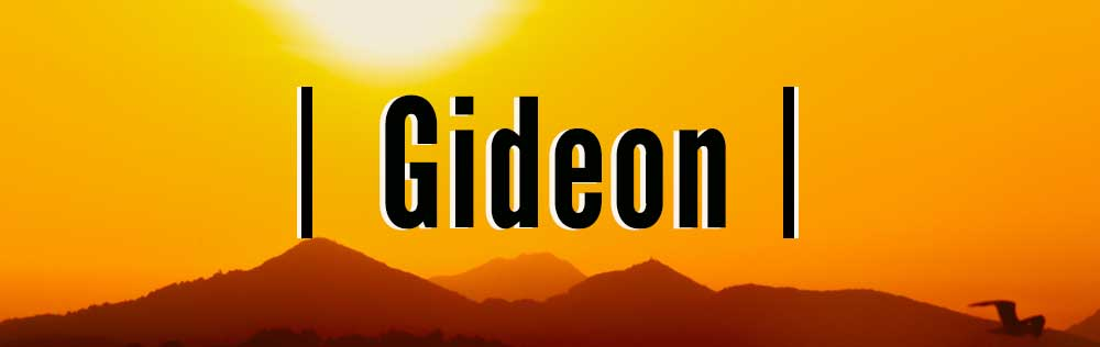 Gideon, a man obedient to God!