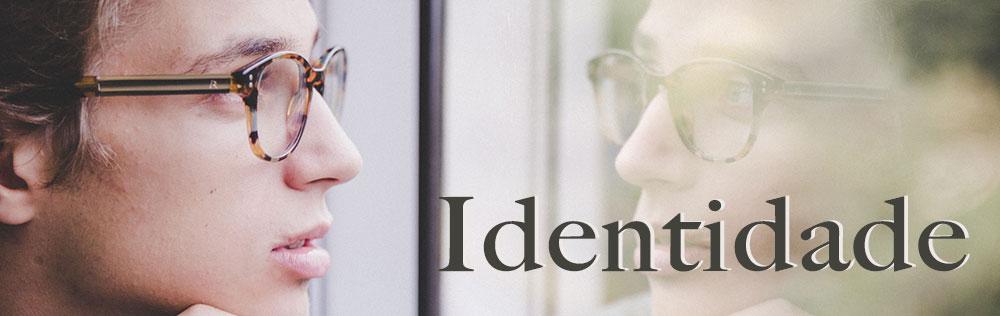 A importância da Identidade
