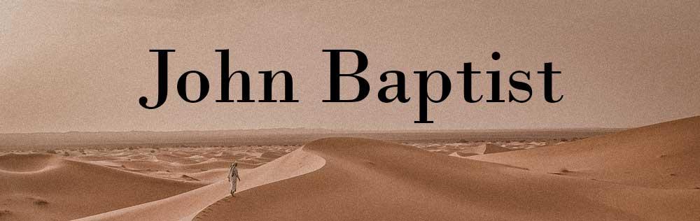 A study about John Baptist