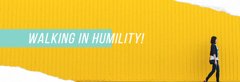 Walking in Humility!