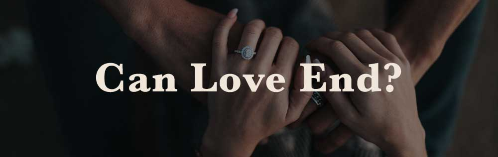 Can Love End?