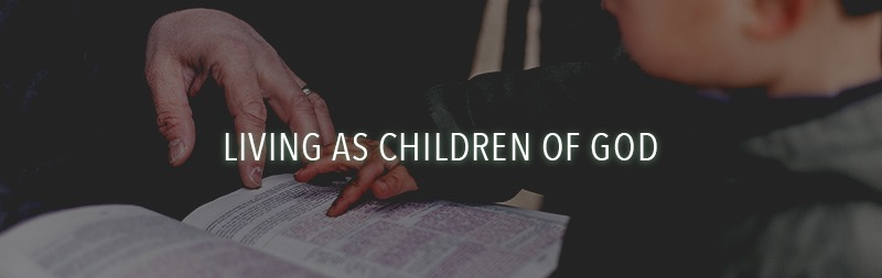 Living as children of God