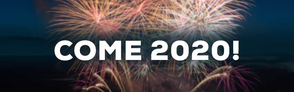 Come 2020!