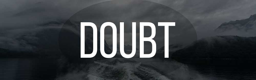 Stop doubting God's actions!