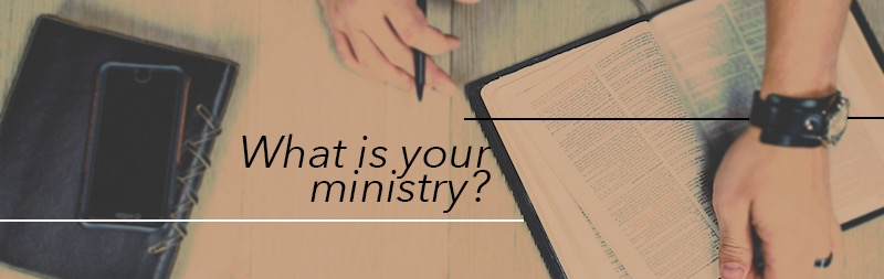 What is your ministry?