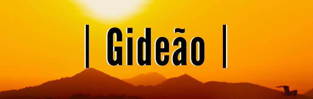 Gideão, um homem obediente a Deus!