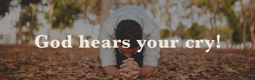 God hears your cry