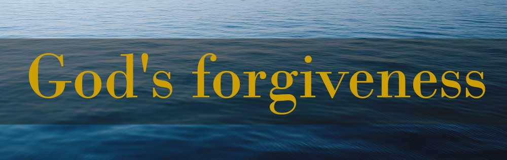 God's forgiveness is forever