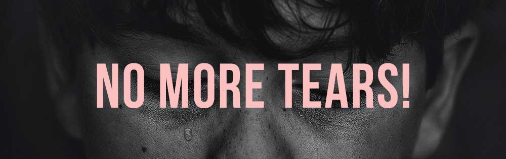 Prayer: No more tears!