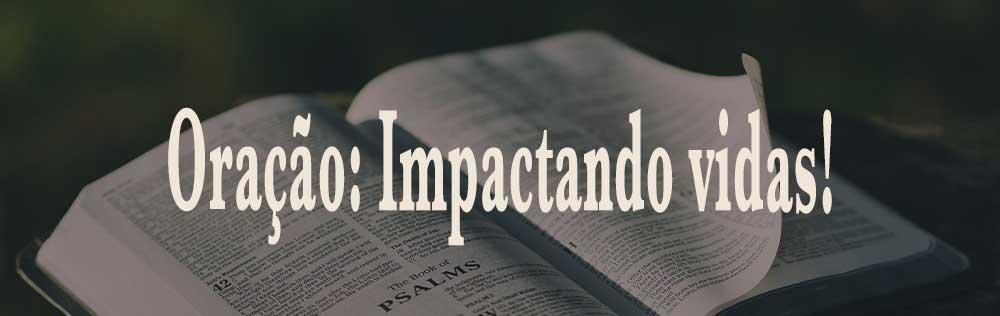 Oração: Impactando vidas!