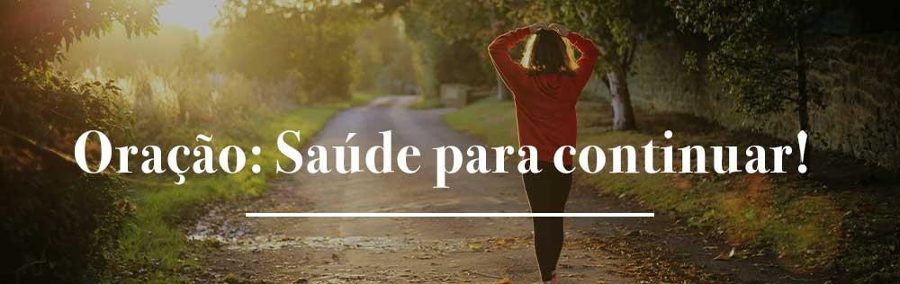 Oração: Saúde para continuar!