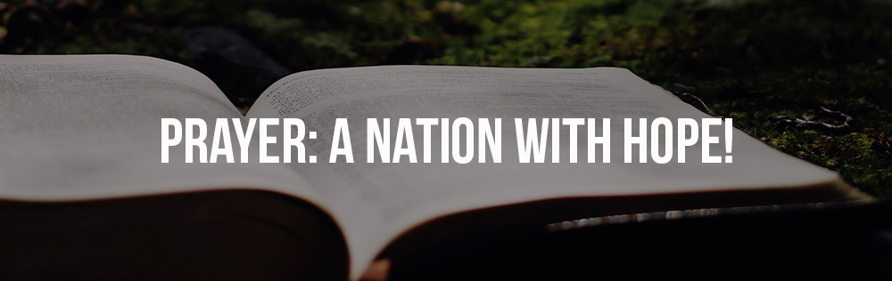 Prayer: A nation with hope!