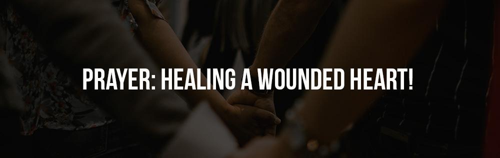 Prayer: Healing a wounded heart!