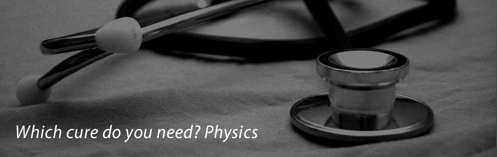 What cure do you need? Physics