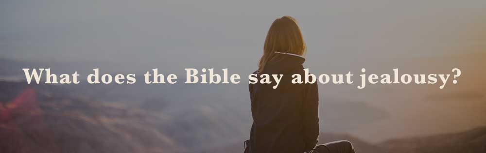 What does the Bible say about jealousy?